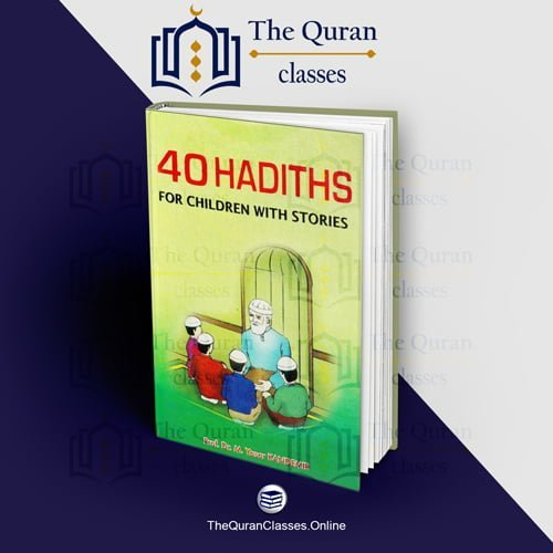 40 Hadiths for children with stories - TheQuranClasses.Online