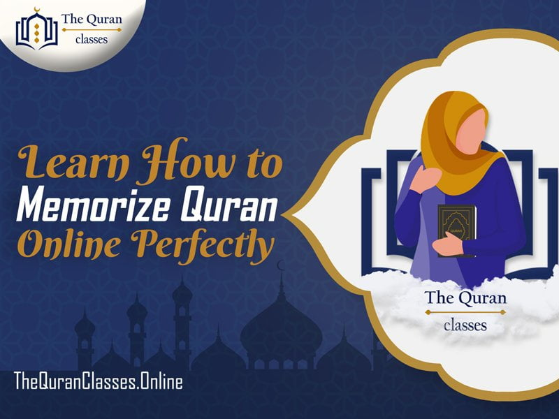 Learn How to Memorize Quran Online Perfectly - The Quran Classes