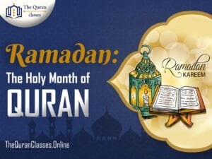 Ramadan The Holy Month of Quran - thequranclasses.online
