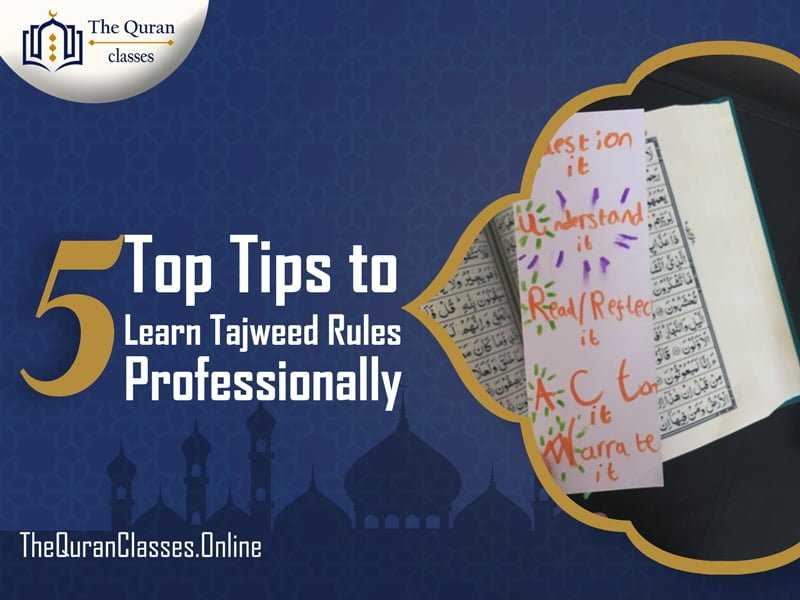 5 Top Tips to Learn Tajweed Rules Professionally - thequranclasses.online