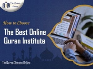 How to Choose The Best Online Quran Institute - thequranclasses.online